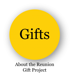 Gifts - About the Reunion Gift Project
