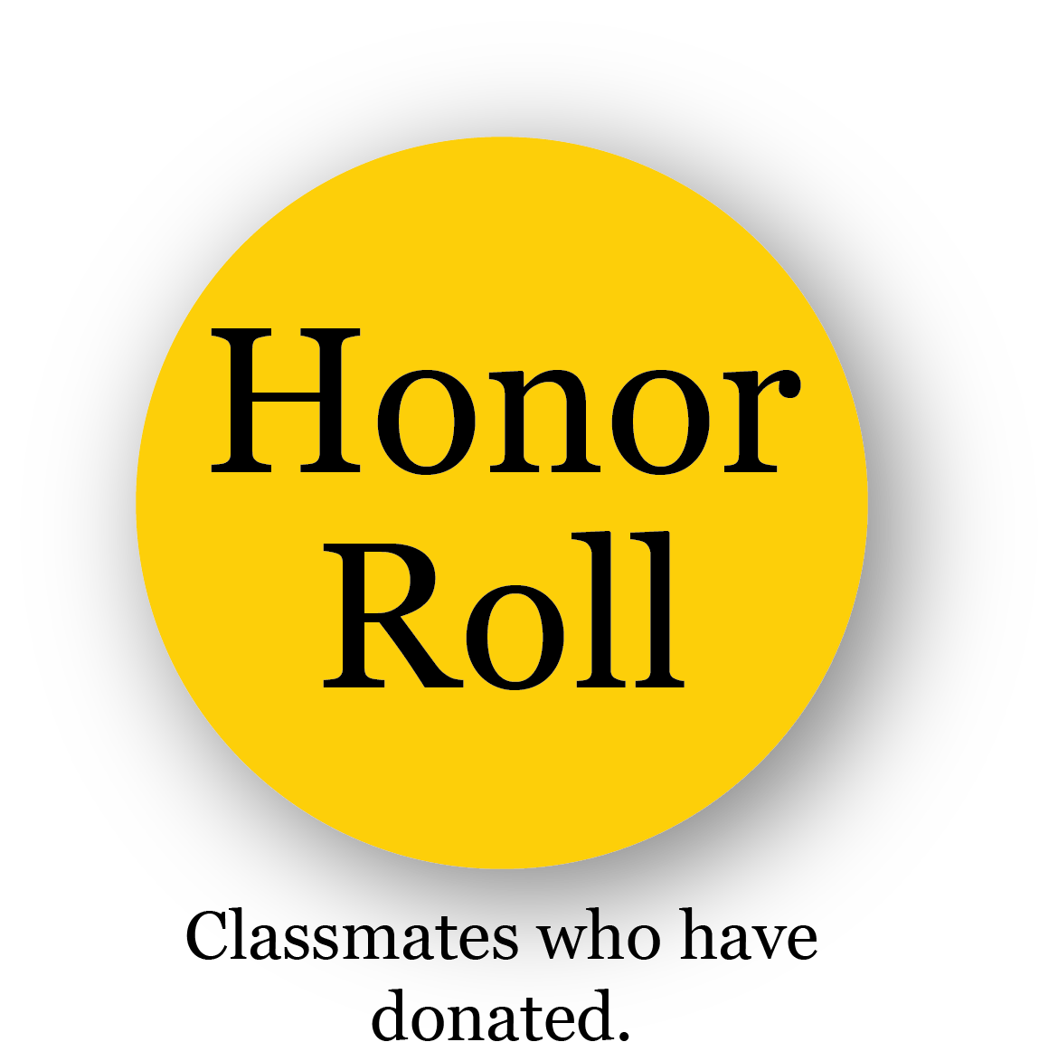 Link to the Honor Roll page - see the classmates who have donated