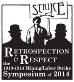 the 1913-1914 Mining/Labor Strike Symposium of 2014