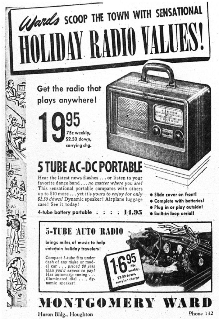 Montgomery Ward, located in the Huron Building in Houghton, offered great deals on radios during a pre-holiday sale. Daily Mining Gazette, June 27, 1940.