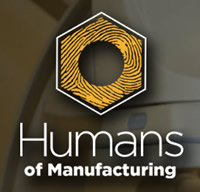 Humans of Manufacturing