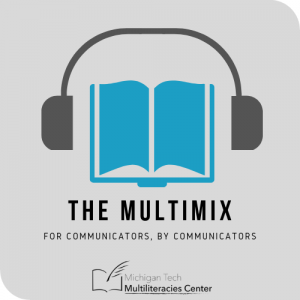 Multimix logo. The Multimix for communicators, by communicators. Michigan Tech Multiliteracies center.