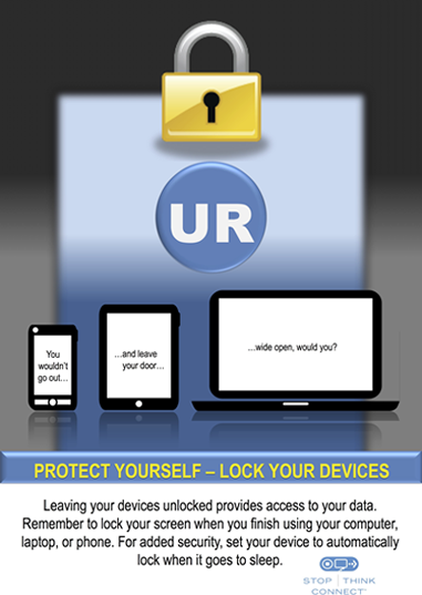 "Mobile phone, tablet, and laptop with cation ""Protect yourself - Lock your devices. Leaving your devices unlocked provides access to your data. Remember to lock your screen when you finish using your computer, laptop, or phone. For added security, set your device to automatically lock when it goes to sleep."""