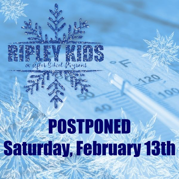 snow thermometer and Ripley kids logo with text 'postponed Saturday February 13th'
