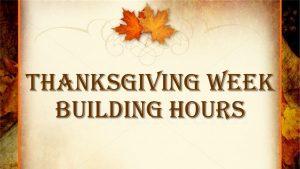 ThanksgivingBuildingHours