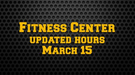 Fitness Center Updated Hours March 15