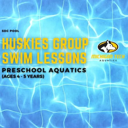 Huskies Group Swim Lessons - Preschool Aquatics (ages 4-5 years)