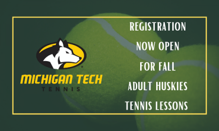 Michigan Tech Tennis Registration now open for Fall Adult Huskies Tennis Lessons
